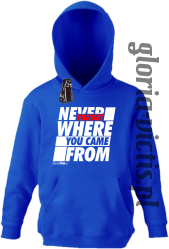 Never Forget Where You Came From - Bluza dziecięca z kapturem niebieska