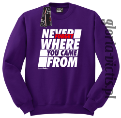 Never Forget Where You Came From - Bluza męska standard bez kaptura fiolet